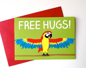 FREE HUGS Parrot card, Funny Birthday card, Macaw card, cute anniversary card, funny love card, just because card, best friend birthday card
