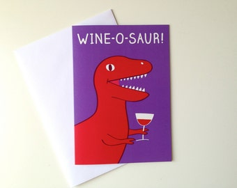 Wine-O-Saur Dinosaur Birthday Card, Trex birthday card, funny dinosaur card, wine birthday card, funny alcohol card, joke birthday card