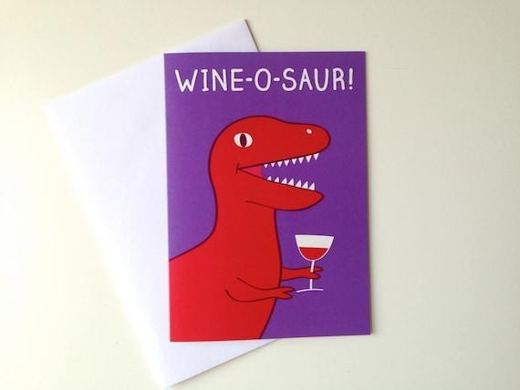 Wine O Saur Dinosaur Birthday Card Trex Birthday Card Funny