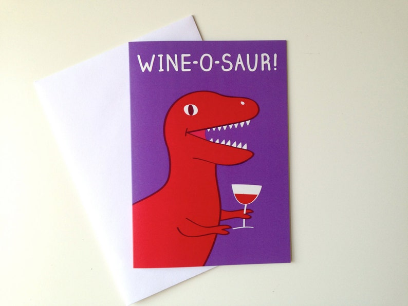 Wine O Saur Dinosaur Birthday Card Trex Funny