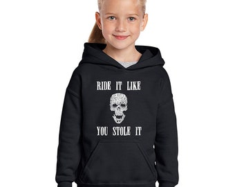 "Girl's Hooded Sweatshirt - Created out of Words ""Ride It Like You Stole It""."