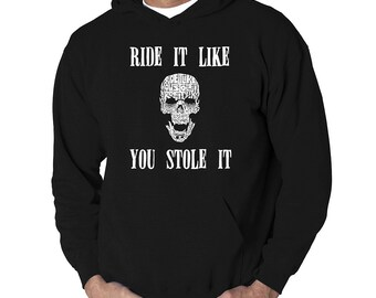 "Men's Hooded Hooded Sweatshirt - Created out of Words ""Ride It Like You Stole It"""