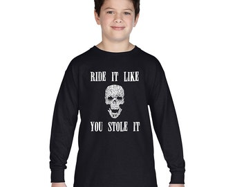 "Boy's Long Sleeve T-shirt - Created out of Words ""Ride It Like You Stole It"""