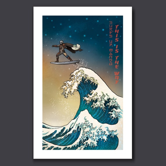 SURFS UP MANDO - This Is The Wave - 11x17 Art Print by Rob Ozborne