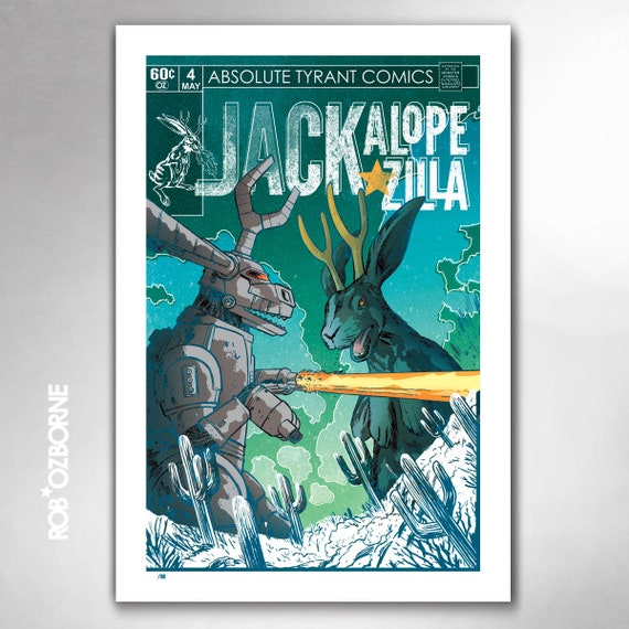 JACKALOPE-ZILLA Vs Mecha-Jack-Zilla-Tron Limited Edition 13x19 Art Print by Rob Ozborne