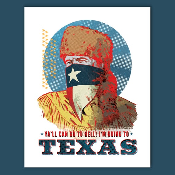 TEXAS - Davy Crockett - Yall Can Go To Hell Im Going To Texas - Art Print 11x14 by Rob Ozborne