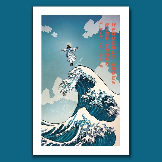 SURFS UP JESUS - Heavenly Waves Edition - Great Wave Inspired Art Print 11x17 by Rob Ozborne