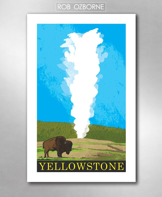 YELLOWSTONE Old Faithful Travel Poster Art Print 11x17 by Rob Ozborne