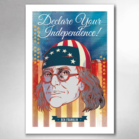 BEN FRANKLIN Declare Your Independence 13x19 Art Print by Rob Ozborne