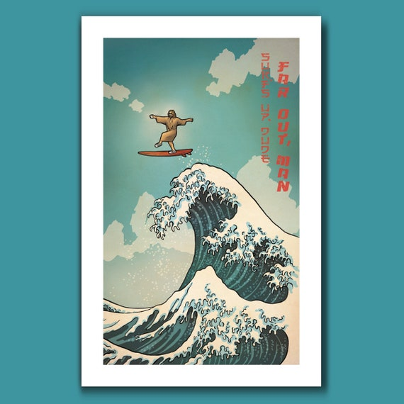SURFS UP DUDE - Far Out Edition - Great Wave Inspired Big Lebowski Zen Tai Chi Art Print 11x17 by Rob Ozborne