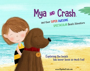 Mya and Crash: and their SUPER AWESOME SPECTACULAR Beach Adventure Hard Cover Book