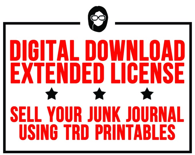 Digital Download Extended License -  Sell your physical junk journals using TRD printables