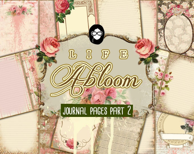 Vintage Junk Journal – Life Abloom Journal Pages Part 2 - 8 pgs Instant Download - rose journaling kit , floral paper, junk journal kit