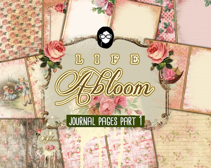 Rose Journaling Kit – Life Abloom Journal Pages Part 1 - 11 pgs Instant Download - vintage junk journal, floral paper, junk journal kit