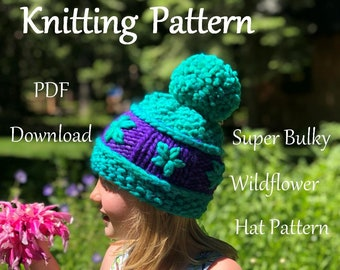 Hat Knitting Pattern - Super Bulky Wildflower Hat - Malabrigo Rasta Hat Pattern -Intermediate Knitting Pattern