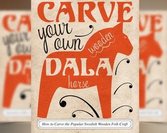 DIY Dala Horse Carving Tutorial, Wooden Swedish Dalahorse, How-to Carve Your Own Scandinavian Wood Dalahäst Book Instructions PDF Pattern