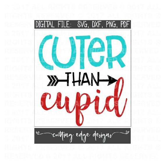 Valentines Day Svg Design Cuter Than Cupid Svg Valentine Etsy