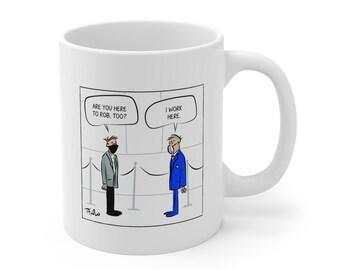 Are you here to rob coffee Mug 11 oz