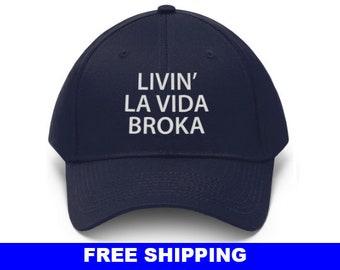 Livin La Vida Broka Unisex Twill Hat, college student, college hat