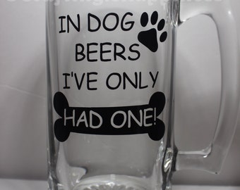 IN DOG BEERS Personalized Glass Beer Mug perfect for Father's Day or Birthday Gift