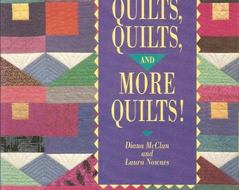 Quilts Quilts and More Quilts by Diana McClun and Laura Nownes