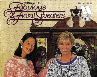 Fabulous Floral Sweaters Crochet Pattern Book Annie's Attic 879201