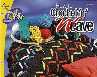 How to Crochet n Weave Crochet Pattern Book Annie Attic 873716