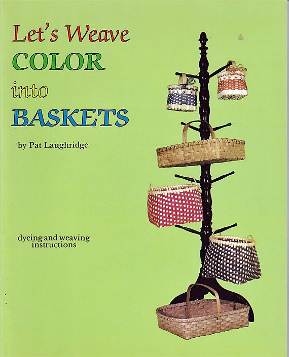 Lets Weave Color Into Baskets Dyeing And Weaving Instructions Etsy