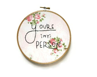 you're my person embroidery hoop wall art