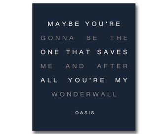 Oasis Navy Wonderwall Print 8 x 10 - Maybe you're gonna be the one that saves me and after all you're my wonder wall - anniversary - wedding