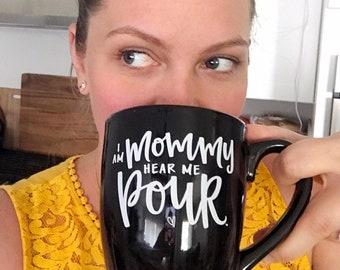 SALE 40% OFF 14oz Black Bistro Mug, I am Mommy Hear Me Pour™
