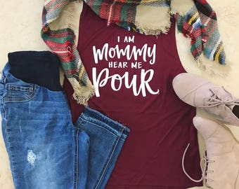 Wine Muscle Tank, I am Mommy Hear Me Pour™