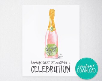 PRINTABLE Fashion Print - Hand Lettering, Champagne Quote, 8x10 DIY Wall Art, Champagne Celebration Quote