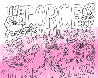 """Coloring page: """"Your loveliness churns like the molten core of the earth"""""""