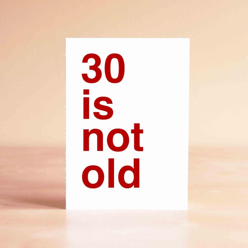 Funny 30th Birthday Card 30 Is Not Old