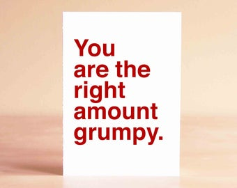 Funny Valentine Card, Valentine's Day Gift, Valentine Gift for Him, Best Friend Gifts, You are the right amount grumpy.