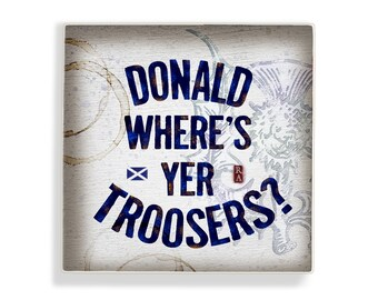 Scottish Ceilidh Song 5 x 5 Art Block Wall Tile - Donald Where's Yer Troosers