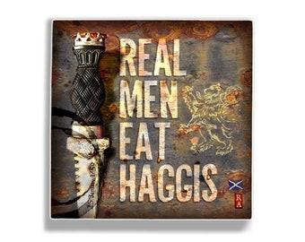 Scottish Art Tile 5x5 Real Men Eat Haggis