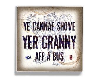 Scottish travel song 5 x 5 Art Block Wall Tile - Ye Cannae Shove Yer Granny Aff a Bus