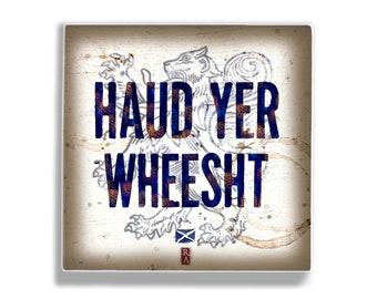Haud Yer Wheesht Scottish Art Tile 5 x 5 by Scottish artist