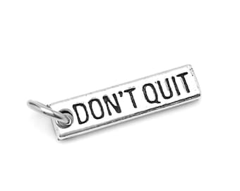 Don't Quit Charm - Nickel Free Motivational Fitness Charms for Workout or Weight Loss Motivation - Inspirational Quote Charms