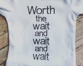 Machine Embroidered WORTH THE WAIT and wait Bodysuit