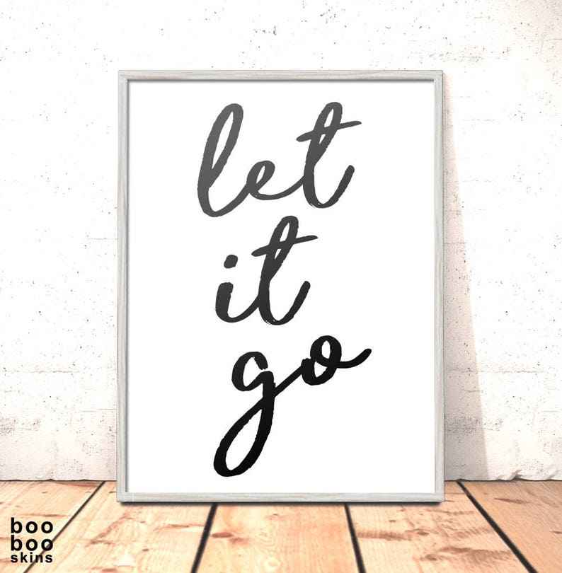 Let It Go Print | Christmas Gift Mindfulness Gift for Daughter, Sister,  Girlfriend, Friend, Graduation Gift | Motivational Quote Print