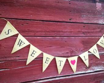 Sweet Love Burlap Banner, Wedding Bunting, Sweets Table Banner, Photo Prop, Rustic Wedding Decor, Handmade Bunting, Country Burlap Decor