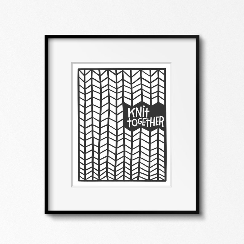 Knit Together 8x10 Printable Wall Art Knitting Art Prints Gift For Knitters Craft Room Decor 4x6 5x7 Digital Files