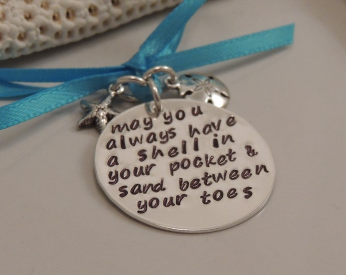Beach Pendant - Beach Jewelry - May you always have a shell in your pocket and sand between your toes -  - Sterling Pendant - Hand Stamped