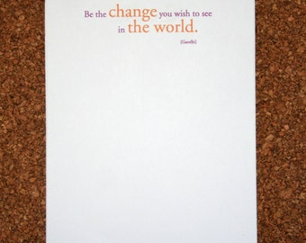 "Set of 4 Personalized Notepads with Inspirational Quote ""Be the change you wish to see in the world."" / Custom Note Pad"
