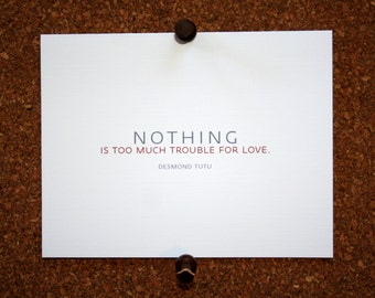 "Set of 10 / Inspirational Cards with Quote by Desmond Tutu ""Nothing is too much trouble for love."""