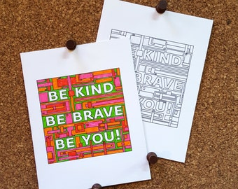Be Kind Be Brave Be You Coloring Card / Add Your Own Color / Coloring Page / Encouragement / Inspirational Quote