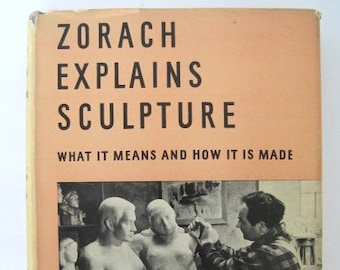 Zorach Explains Sculpture: What it Means and How it is Made -- First Edition, 1947